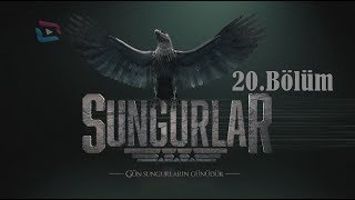 SUNGURLAR - Bölüm 20