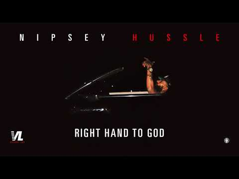 Nipsey Hussle - Right Hand To God [Official Audio]