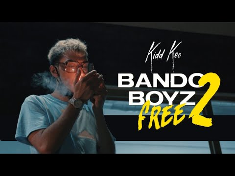 Kidd Keo -  Bando Boyz Free 2 (Official Video)