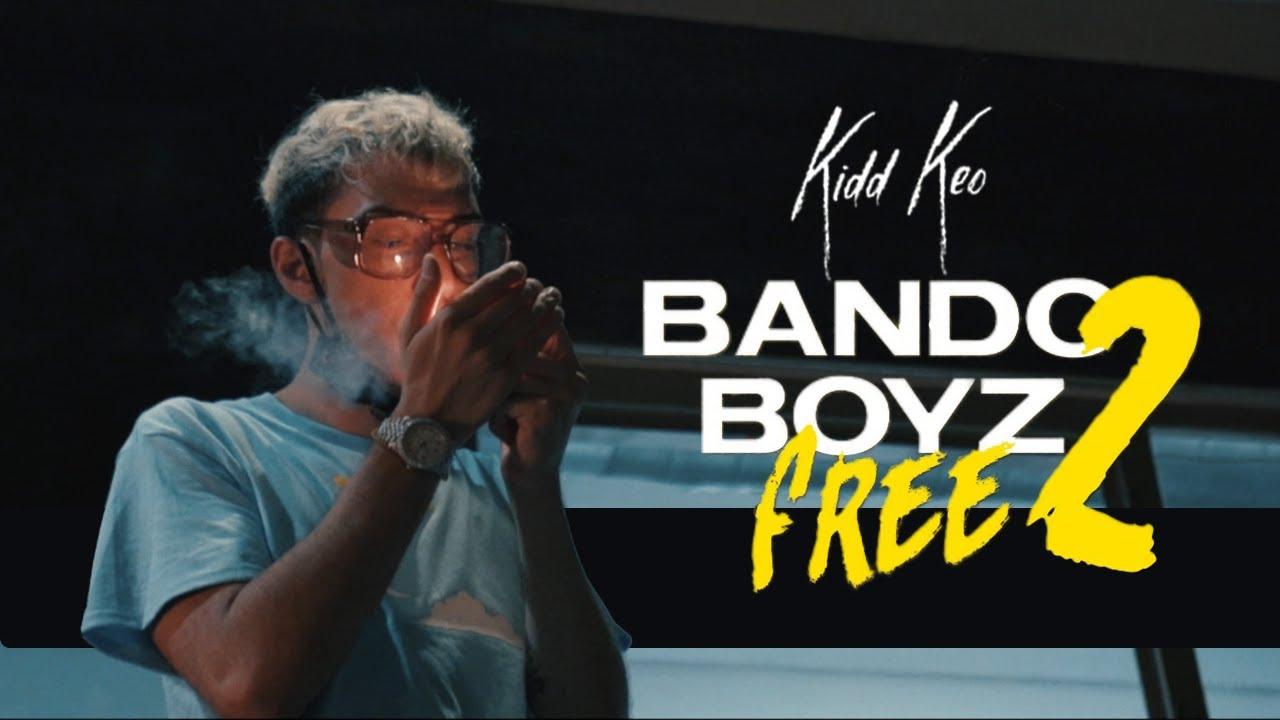 Bando Boyz Free 2 – Kidd Keo