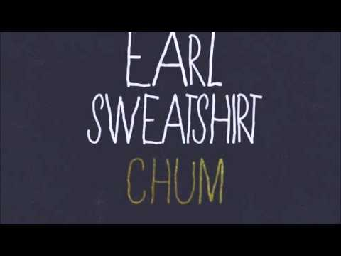 Chum - Earl Sweatshirt [LYRICS]