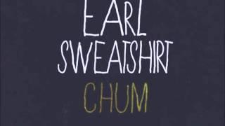 Chum - Earl Sweatshirt [LYRICS]