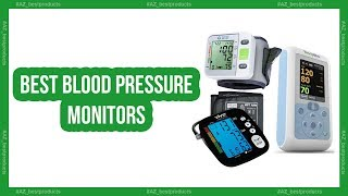 Best blood pressure monitors 2018 - Top 8 automatic blood pressure monitor reviews