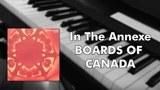 Boards of Canada - In The Annexe (Piano Cover)