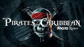 Gambar cover Pirates of the Caribbean (Froto Remix)