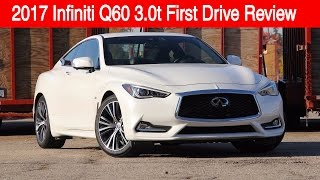 2017 infiniti q60 coupe 3 0t premium review first drive