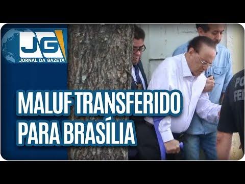 Maluf é transferido para Brasília