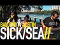 SICK/SEA - SLOW POKE (BalconyTV)
