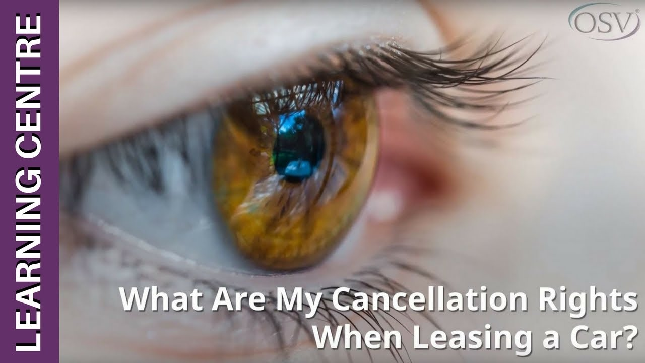 What are my cancellation rights when leasing a car? | OSV