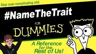 #NameTheTrait is Not an Argument