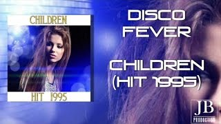 Disco Fever - Children (Hit 1995)Tribute To Robert Miles