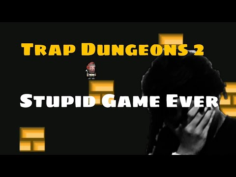 Trap Dungeons 2 | Stupid Game Ever! [Part 1] |