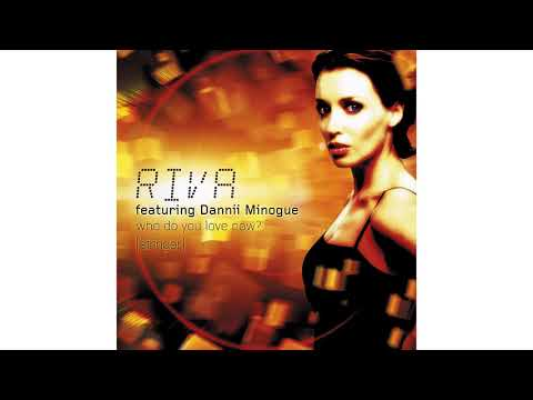 Riva (Feat. Dannii Minogue) - Who Do You Love Now? (Tall Paul Remix) mp3