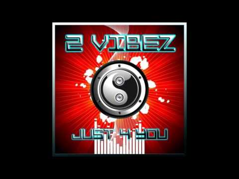 2 Vibes - Just 4 You