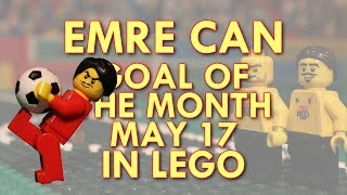 Emre Can - Goal of the Month in LEGO - May 17