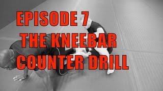 Episode 7- Kneebar Counter Drill