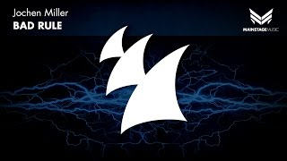 Jochen Miller - Bad Rule (Original Mix)