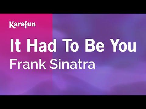 Karaoke It Had To Be You - Frank Sinatra *