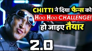 2.0's Chitti Aka Rajnikanth Gives HOOHOO Challenge To Fans on Social Media