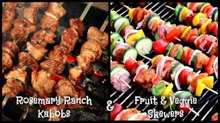 Rosemary Ranch Chicken Kabobs + Fruit & Veggie Skewers  Recipe + Cook With Me