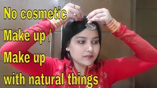 Do Make up without cosmetic products / makeup with natural things -Make up look with No makeup