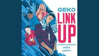Play Link Up (Geko x Stefflon Don x Deno x Dappy)