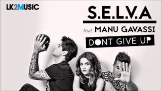 S.E.L.V.A feat. Manu Gavassi - Dont Give Up (Original Mix)