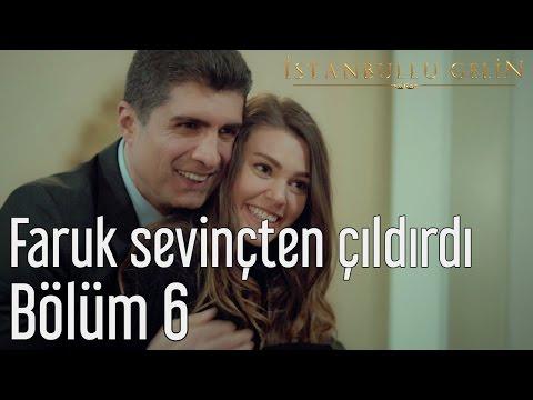 İstanbullu Gelin 6. Bölüm