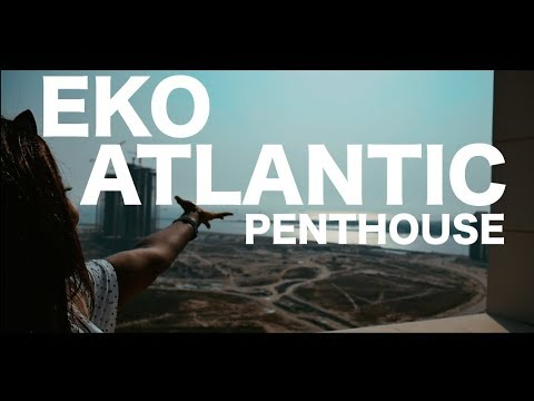 WHAT'S INSIDE EKO ATLANTIC PENTHOUSE (VLOG) | LAGOS, NIGERIA