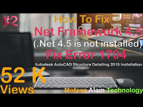Fix.Net Framework 4.5 and Error 1704. in Autodesk AutoCAD Structure Detailing 2015 Installation.