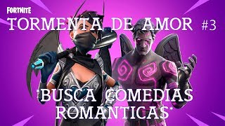 LOOK FOR ROMANTIC COMEERS/TORMENT OF LOVE/FORTNITE SAVE THE WORLD