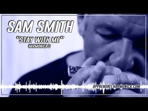 Sam Smith - Stay with me - Harmonica C - www apprendrelharmonica com