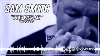 Sam Smith - Stay with me - Harmonica C - www apprendrelharmonica com Mp3