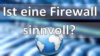 Ist eine Firewall sinnvoll? - Aufgabe der Firewall