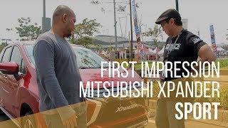 First Impression Mitsubishi Xpander Sport