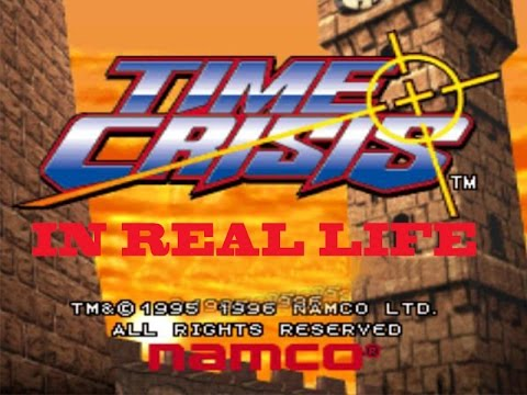 Time Crisis in real life