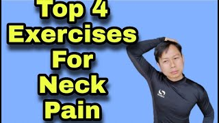 Top 4 Exercises For Neck Pain.
