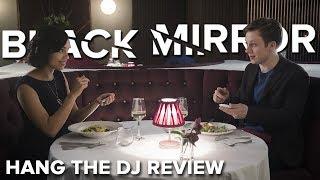 Hang The DJ - Episode Review || BLACK MIRROR