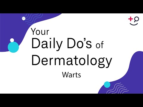Warts - Daily Do's Of Dermatology