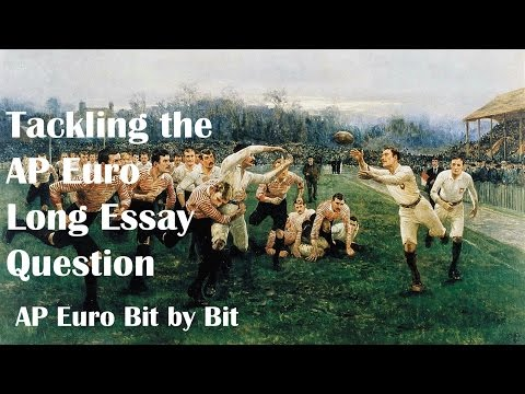 Tackling The Long Essay Question: AP Euro Bit By Bit #47