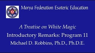 Content for A Treatise on White Magic, Video Commentary, Program 11...
