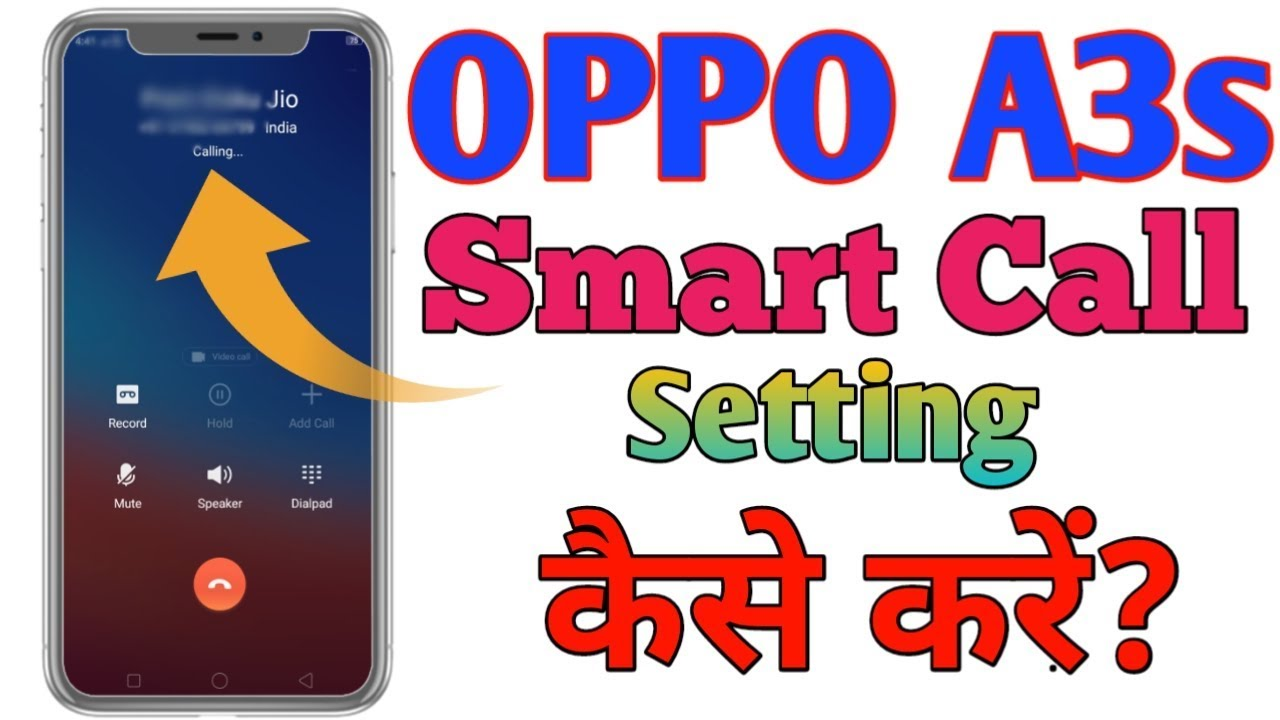 Oppo A3s Android phone ke smart call setting kaise kare?