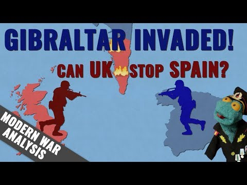 UK Vs Spain: Gibraltar Invaded! Can The UK Stop Spain?