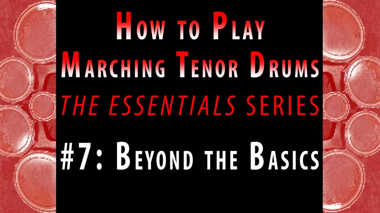 How to Play Marching Tenor Drums, part 7 of 7: Beyond the