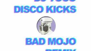 DJ Tuco - Disco Kicks (Bad Mojo Remix)