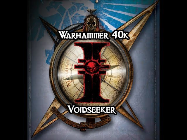 [WH40K DH/RT]: Voidseeker 3.2