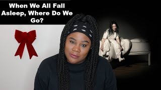 Download Billie Eilish - When We All Fall Asleep, Where Do We Go? Album  REACTION  Mp3 and Videos