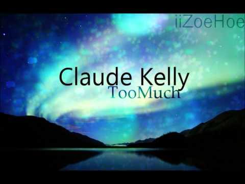Claude Kelly - Too Much ♥ (Lyrics)