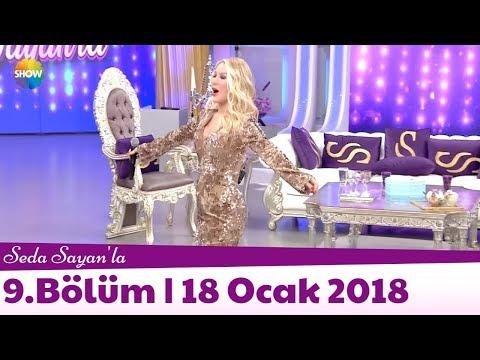 Seda Sayan'la 9.Bölüm | 18 Ocak 2018
