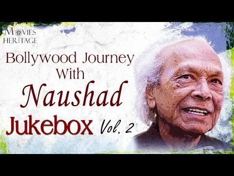 Bollywood Journey With Naushad - Vol.2 || Old Hindi Songs || Jukebox